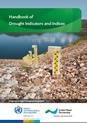 Handbook on Drought Indicies